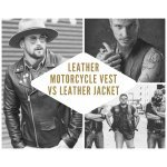 Leather Motorcycle Vest vs Leather Jacket